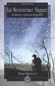 Fiona MacLeod - La neuvième vague et autres romances tragiques.