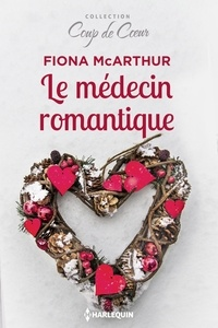 Fiona McArthur - Le médecin romantique.