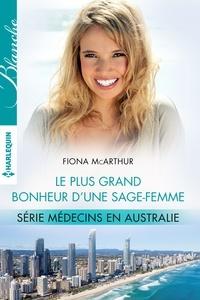 Fiona McArthur - Le plus grand bonheur d'une sage-femme - T2 - Médecins en Australie.