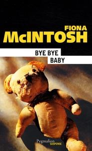 Fiona McIntosh - Bye bye baby.