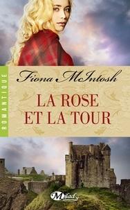 Fiona McIntosh - La Rose et la Tour.