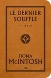 Fiona McIntosh - Le Dernier Souffle Tome 1 : Le Don.