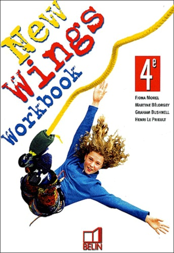 Fiona Morel et Martine Bélorgey - Anglais 4e New Wings - Workbook.