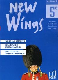 Fiona Morel et Martine Bélorgey - Anglais 5e New Wings - Fichier du professeur, commentaires des transparents, fiches exercices sur les transparents.