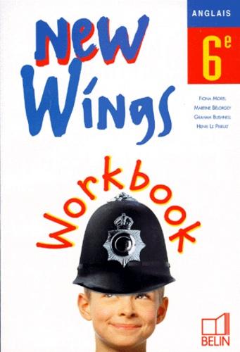 Fiona Morel et Henri Le Prieult - Anglais New Wings 6e - Workbook.