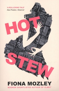 Fiona Mozley - Hot Stew.
