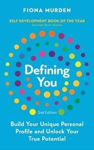 Fiona Murden - Defining You - How to profile yourself and unlock your full potential - SELF DEVELOPMENT BOOK OF THE YEAR.
