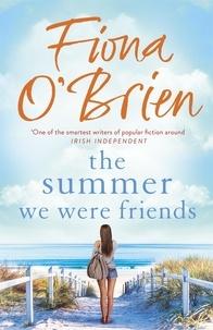 Fiona O'Brien - The Summer We Were Friends.