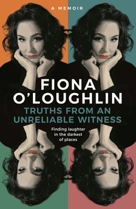 Fiona O'Loughlin et Alley Pascoe - Truths from an Unreliable Witness - Finding laughter in the darkest of places.