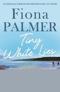 Fiona Palmer - Tiny White Lies.