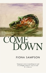 Fiona Sampson - Come Down.