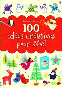 Ebook pour ipod touch téléchargement gratuit 100 idées créatives pour Noël in French ePub PDB FB2 par Fiona Watt, Rebecca Gilpin, Anna Milbourne, Leonie Pratt 9781409576914