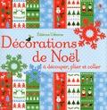 Fiona Watt - Décorations de Noël, à couper, plier et coller.