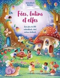 Fiona Watt et Ela Jarzabek - Fées, lutins et elfes - Avec plus de 200 autocollants, dont certains brillants.