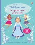 Fiona Watt et Leonie Pratt - J'habille mes amies les princesses et les fées.