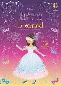 Fiona Watt et Lizzie MacKay - Le carnaval - Avec plus de 250 autocollants réutilisables.