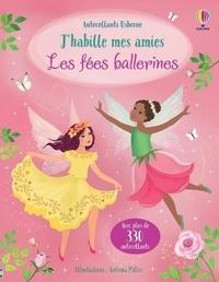 Fiona Watt et Antonia Miller - Les fées ballerines - Avec plus de 330 autocollants.