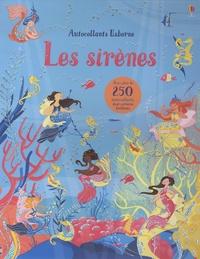 Fiona Watt et Camilla Garofano - Les sirènes - Avec plus de 250 autocollants, dont certains brillants.