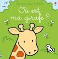 Fiona Watt et Rachel Wells - Où est ma girafe ?.