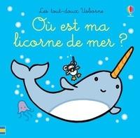 Fiona Watt - Où est ma licorne de mer ?.