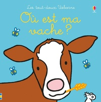 Fiona Watt et Rachel Wells - Où est ma vache ?.