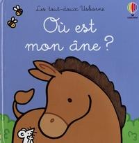 Fiona Watt et Rachel Wells - Où est mon âne ?.