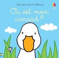 Fiona Watt et Rachel Wells - Où est mon canard ?.