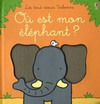 Fiona Watt et Rachel Wells - Où est mon éléphant ?.