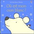 Fiona Watt - Où est mon ours blanc ?.