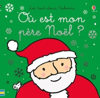 Fiona Watt et Rachel Wells - Où est mon père Noël ?.