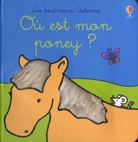 Fiona Watt et Rachel Wells - Où est mon poney ?.