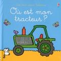 Fiona Watt et Rachel Wells - Où est mon tracteur ?.