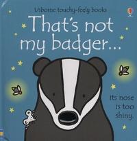 Fiona Watt et Rachel Wells - That's Not My Badger....