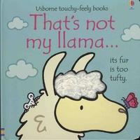 Fiona Watt et Rachel Wells - That's not my llama... - Its fur is too tufty.