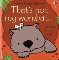 Fiona Watt et Rachel Wells - That's not my wombat....