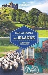 Fionn Davenport et Isabel Albiston - Sur la route de l'Irlande - Les meilleurs itinéraires.