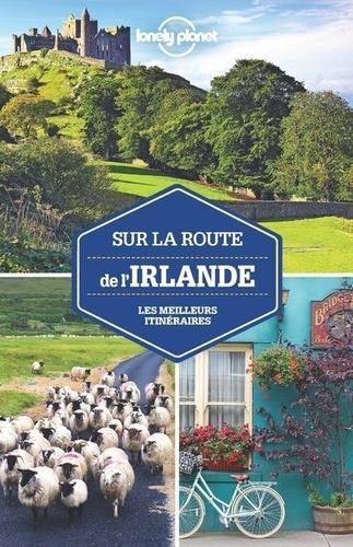 Sur la route de l'Irlande. Les meilleurs itinéraires