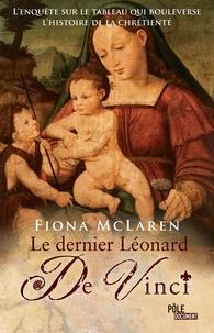 Fiora McLaren - Le dernier Léonard De Vinci.