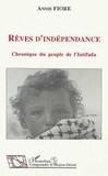 Fiore - Rêves d'indépendance - Chronique du peuple de l'Intifada.