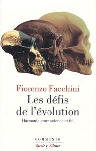 Fiorenzo Facchini - Les défis de l'évolution - Harmonie entre science et foi.