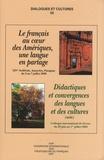 Alain Rey - Dialogues et cultures N° 52 : Le français au coeur des Amériques, une langue en partage - Didactiques et convergences des langues et des cultures (suite).