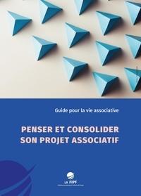 Livres en ligne gratuits à lire en ligne gratuitement sans téléchargement Penser et consolider son projet associatif (French Edition) 9782363159915