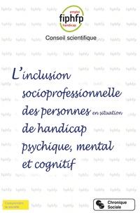 FIPHFP - Inclusion socioprofessionnelle des personnes en situation de handicap psychique, mental et cognitif.