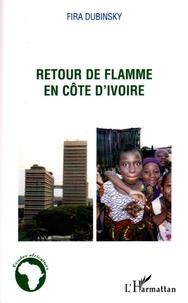 Fira Dubinsky - Retour de flamme en Côte d'Ivoire.