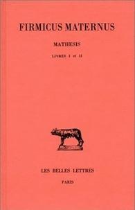 Firmicus-Maternus - Mathesis - Tome 1, Livres I et II.
