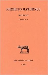 Firmicus-Maternus - Mathesis - Tome 2, Livres III-V.