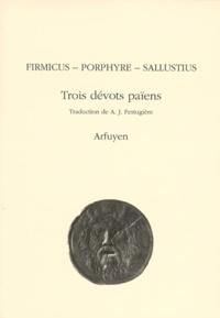 Firmicus et  Salluste - Trois dévots païens.