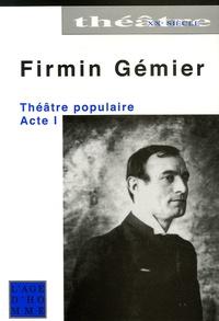Firmin Gémier - Théâtre populaire - Acte I.