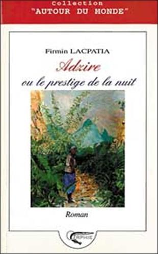 Firmin Lacpatia - Adzire - Ou le prestige de la nuit.