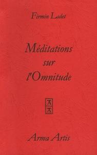 Firmin Ladet - Méditations sur l'Omnitude.
